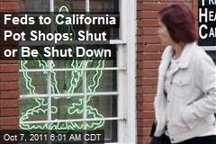 Feds Cracking Down on Calif. Pot Shops