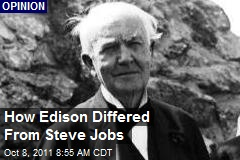 How Edison Differed From Steve Jobs