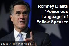 Romney Blasts 'Poisonous Language' of Fellow Speaker