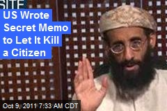 US Wrote Secret Memo to Let It Kill a Citizen