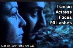 Iranian Actress Faces 90 Lashes