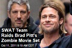 Brad Pitt's 'World War Z' Movie Set Raided by SWAT Team