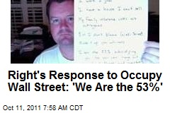 Righty Response to Occupy Wall Street: 'We Are the 53%'