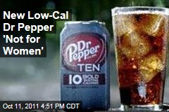 Dr Pepper Ten 'Not for Women'
