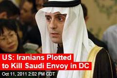 US: Iranians Tried to Kill Saudi Ambassador