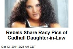 Rebels Share Racy Pics of Gadhafi Daughter-in-Law
