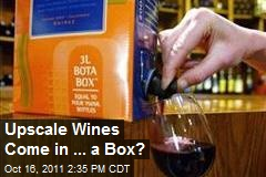 Upscale Wines Come in ... a Box?