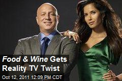 Food & Wine Gets Reality TV Twist