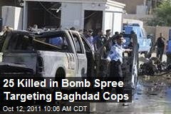 25 Killed in Bomb Spree Targeting Baghdad Cops