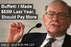 Buffett: I Made $63M Last Year, Should Pay More
