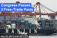 Congress Passes 3 Free-Trade Pacts