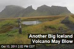 Iceland's Katla Volcano Showing Signs It May Erupt Soon