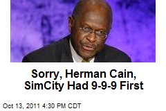 Sorry, Herman Cain, SimCity Had 9-9-9 First