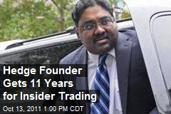 Hedge Founder Gets 11 Years for Insider Trading