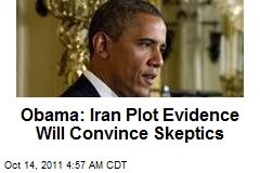 Obama: Iran Plot Evidence Will Convince Skeptics