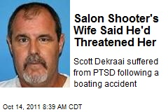 Salon Shooter's Wife Said He'd Threatened Her