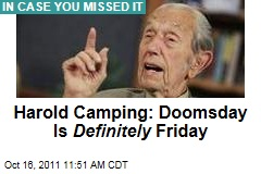 Harold Camping: Doomsday Definitely Next Friday, October 21, 2011