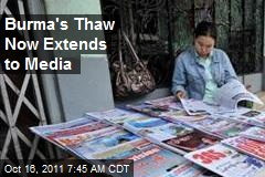 Burma's Thaw Now Extends to Media