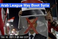 Arab League May Boot Syria
