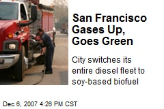 San Francisco Gases Up, Goes Green