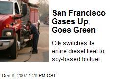 San Francisco Gases Up, Goes Green