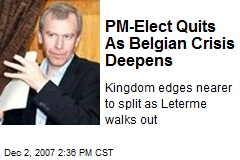 PM-Elect Quits As Belgian Crisis Deepens