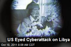 US Eyed Cyberattack on Libya