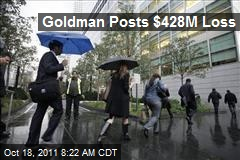 Goldman Posts $428M Loss