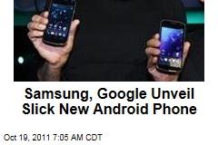 Samsung, Google Unveil Galaxy Nexus Smartphone Running Android Ice Cream Sandwich