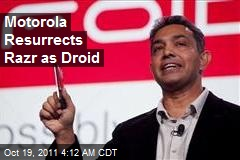 Motorola Resurrects Razr as Droid