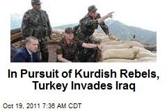 In Pursuit of PKK, Turkey Invades Iraq