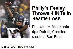 Philly's Feeley Throws 4 INTs in Seattle Loss