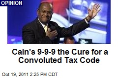 Cain's 9-9-9 the Cure for a Convoluted Tax Code
