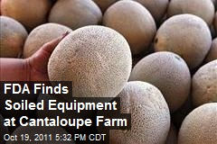 FDA Finds Soiled Equipment at Cantaloupe Farm