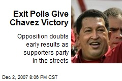 Exit Polls Give Chavez Victory