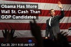 Obama Has More Wall St. Cash Than GOP Candidates