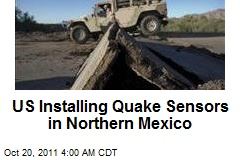 US Installing Quake Sensors in Northern Mexico