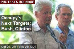 Occupy's Next Targets: Bush, Clinton