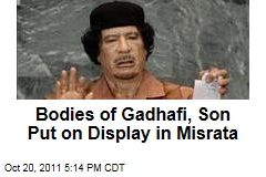 Bodies of Moammar Gadhafi, Son Mutassim Are Put on Display in Misrata