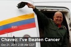 Chavez: I've Beaten Cancer