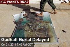 Moammar Gadhafi Burial Delayed