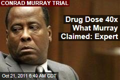 Conrad Murray Trial: Michael Jackson's Propofol Dose 40 Times What Murray Claimed, Says Witness