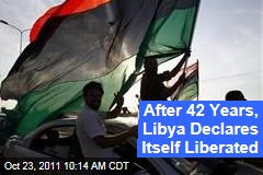 Libya Liberated: NTC Declares Official End to Moammar Gadhafi Regime