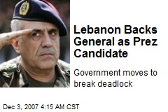 Lebanon Backs General as Prez Candidate