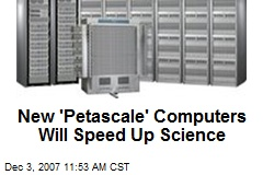 New 'Petascale' Computers Will Speed Up Science
