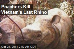 Poachers Kill Vietnam's Last Rhino