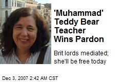 'Muhammad' Teddy Bear Teacher Wins Pardon