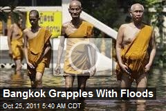 Bangkok Grapples With Floods