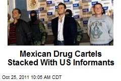 Mexican Drug Cartels Stacked With US Informants