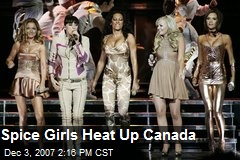 Spice Girls Heat Up Canada